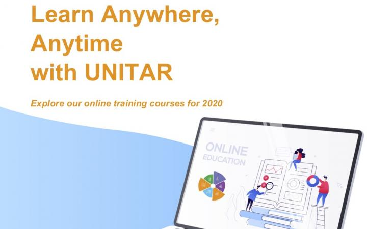 Learn Anywhere, Anytime with UNITAR - Explore our online training courses for 2020