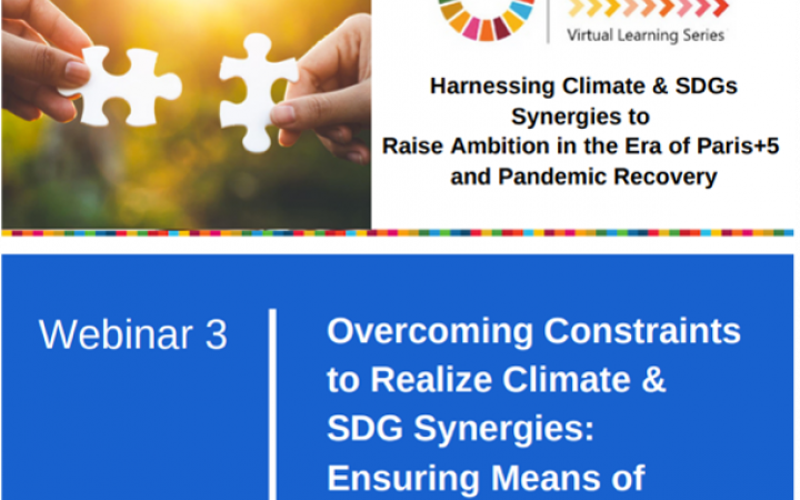 """Harnessing Climate & SDG Synergies to Raise Ambition in the Era of Paris+5 and Pandemic Recovery"""
