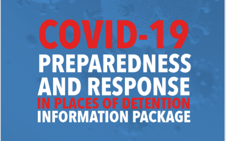 COVID-19 Preparedness and Response in Places of Detention: Information Package