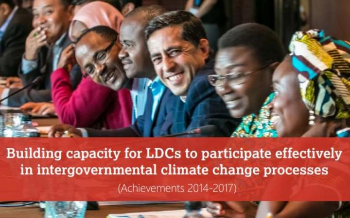 Building capacity for LDCs to participate effectively in intergovernmental climate change processes (Achievements 2014-2017)