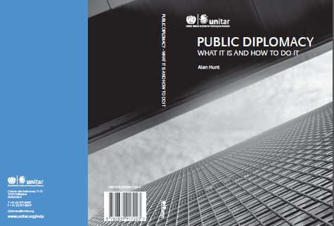 Public Diplomacy - What it is and how to to it